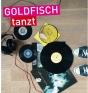 Goldfisch tanzt!